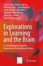 Explorations in Learning and the Brain: On the Potential of Cognitive Neuroscience for Educational…