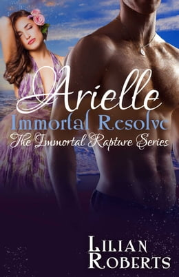 Book Arielle Immortal Resolve by Lilian Roberts