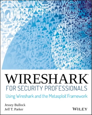 Wireshark for Security Professionals Using Wireshark and the Metasploit Framework