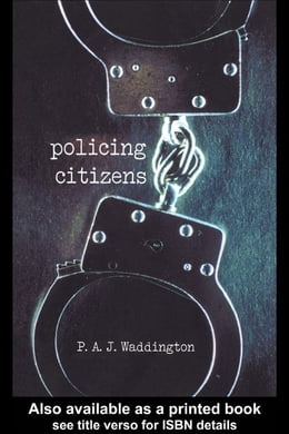 Book Policing Citizens by Waddington, P. A. J.