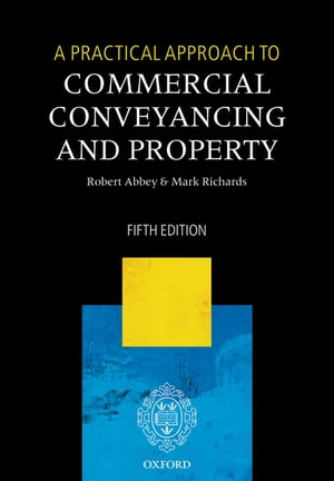 A Practical Approach to Commercial Conveyancing and Property
