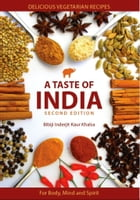 A Taste of India: Delicious Vegetarian Recipes