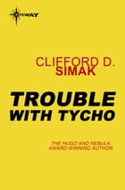 Trouble with Tycho by Clifford D. Simak
