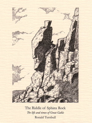 The Riddle of Sphinx Rock The life and times of Great Gable