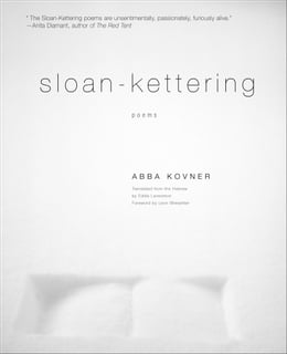 Book Sloan-Kettering: Poems by Abba Kovner