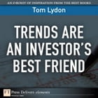 Trends Are an Investor's Best Friend by Tom Lydon