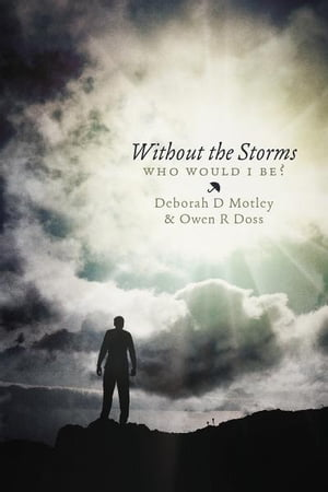Without The Storms: Who Would I Be