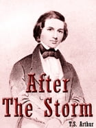 After The Storm by T.S. Arthur