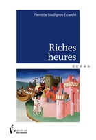 Riches heures by Pierrette Boudignon-Estandié