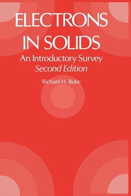 Book Electrons in Solids 2e: An Introductory Survey by Bube, Richard