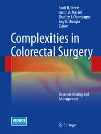 Complexities in Colorectal Surgery: Decision-Making and Management