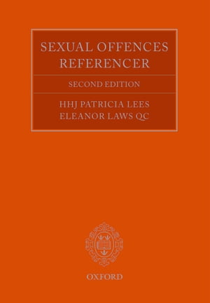 The Sexual Offences Referencer A Practitioner's Guide to Indictment and Sentencing
