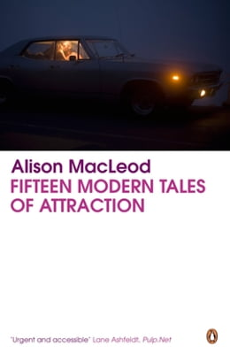 Book Fifteen Modern Tales of Attraction by Alison Macleod