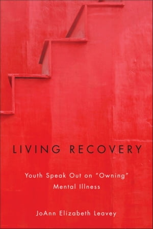 Living Recovery Youth Speak Out on ?Owning? Mental Illness