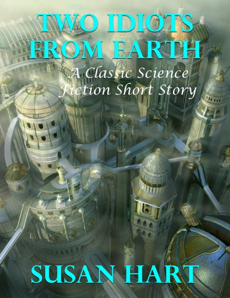 Two Idiots from Earth: A Classic Science Fiction Short Story