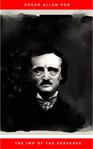 The Imp of the Perverse by Edgar Allan Poe