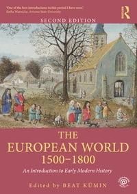 The European World 1500–1800: An Introduction to Early Modern History