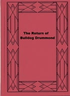 The Return of Bulldog Drummond by Herman Cyril McNeile