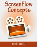 ScreenFlow Concepts: Easy Video Editing for Professional Screencasts