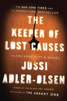 Book The Keeper of Lost Causes: A Department Q Novel: The First Department Q Novel by Jussi Adler-Olsen