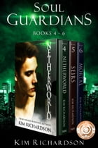 Soul Guardians 3-Book Collection: Netherworld #4, Seirs #5, Mortal #6 by Kim Richardson