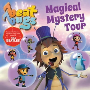 Beat Bugs: Magical Mystery Tour by Anne Lamb