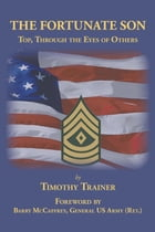 The Fortunate Son: Top, Through the Eyes of Others by Timothy Trainer