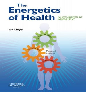 The Energetics of Health A Naturopathic Assessment