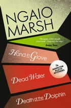 Inspector Alleyn 3-Book Collection 8: Death at the Dolphin, Hand in Glove, Dead Water by Ngaio Marsh