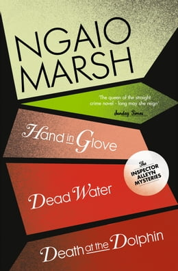 Book Inspector Alleyn 3-Book Collection 8: Death at the Dolphin, Hand in Glove, Dead Water by Ngaio Marsh