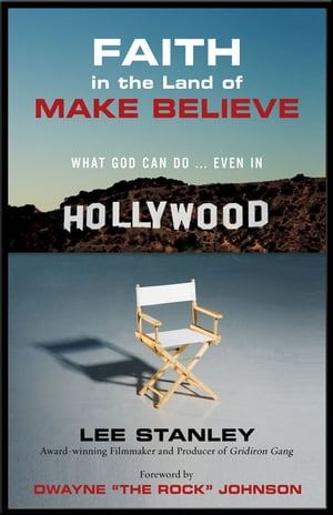 Faith in the Land of Make-Believe What God Can Do?Even In Hollywood