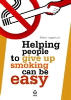 Helping people to give up smoking can be easy by Fabio Lugoboni
