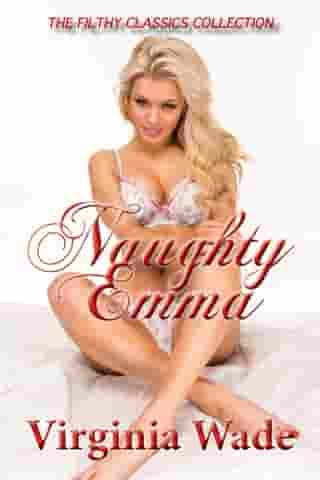 Naughty Emma (The Filthy Classics Collection)