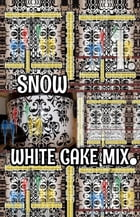 Snow White Cake Mix. Part 1.: Original Book Number Twenty-Three. by Joseph Anthony Alizio Jr.