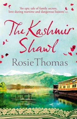 Book The Kashmir Shawl by Rosie Thomas