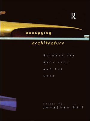 Occupying Architecture Between the Architect and the User