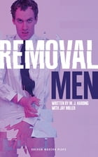 Removal Men by M.J. Harding