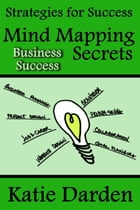 Mind Mapping Secrets for Business Success