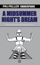 A Midsummer Night's Dream (Propeller Shakespeare) by William Shakespeare