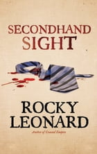 Secondhand Sight by Rocky Leonard