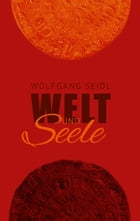 Welt und Seele by Wolfgang Seidl