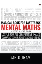 Magical Book For Fast Track Mental Maths: A Vedic Maths Book by MP Gurav