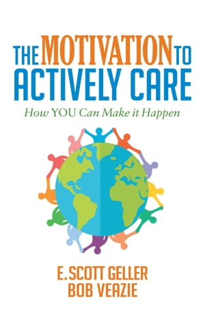 The Motivation to Actively Care by E. Scott Geller