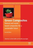 Green Composites: Waste and nature-based materials for a sustainable future by Caroline Baillie