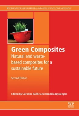 Book Green Composites: Waste and nature-based materials for a sustainable future by Caroline Baillie