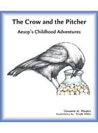 The Crow and the Pitcher by Vincent A. Mastro