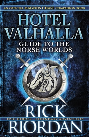Hotel Valhalla Guide to the Norse Worlds Your Introduction to Deities,  Mythical Beings & Fantastic Creatures