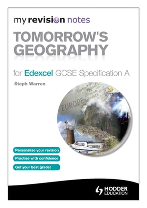 My Revision Notes: Tomorrow's Geography for Edexcel GCSE Specification A