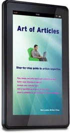 Art of Articles: Step by step guide to article writing expertise by Alice Wickham