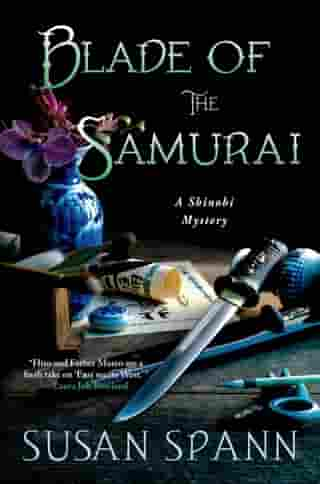 Blade of the Samurai: A Shinobi Mystery by Susan Spann
